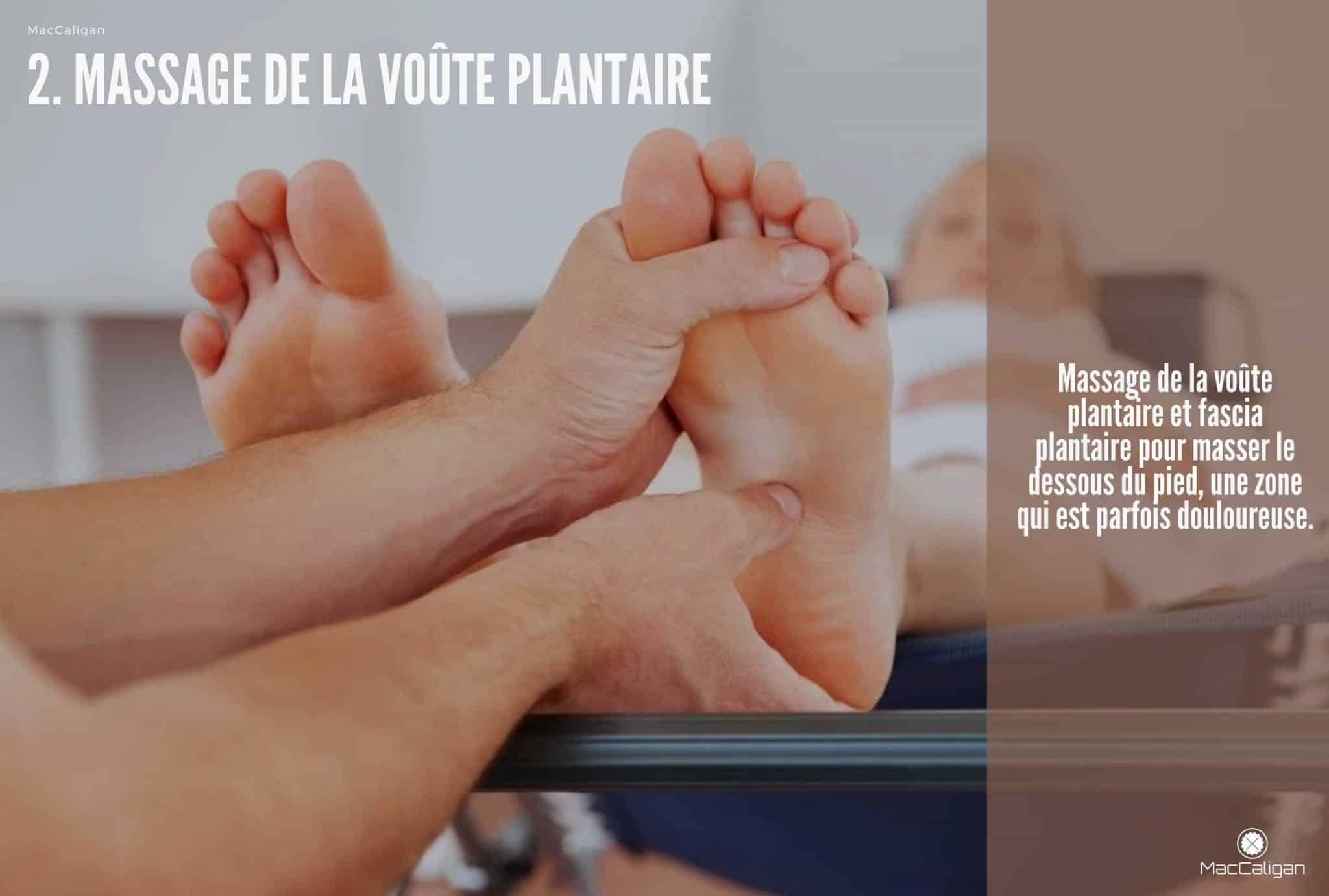 2. MASSAGE DE LA VOÛTE PLANTAIRE - massage pied