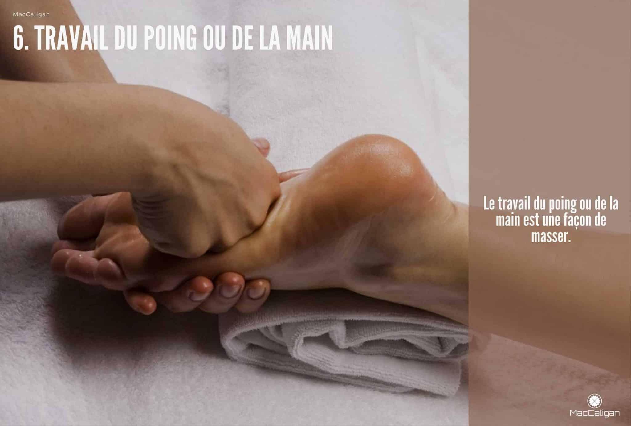 6. TRAVAIL DU POING OU DE LA MAIN - massage des pieds bienfaits