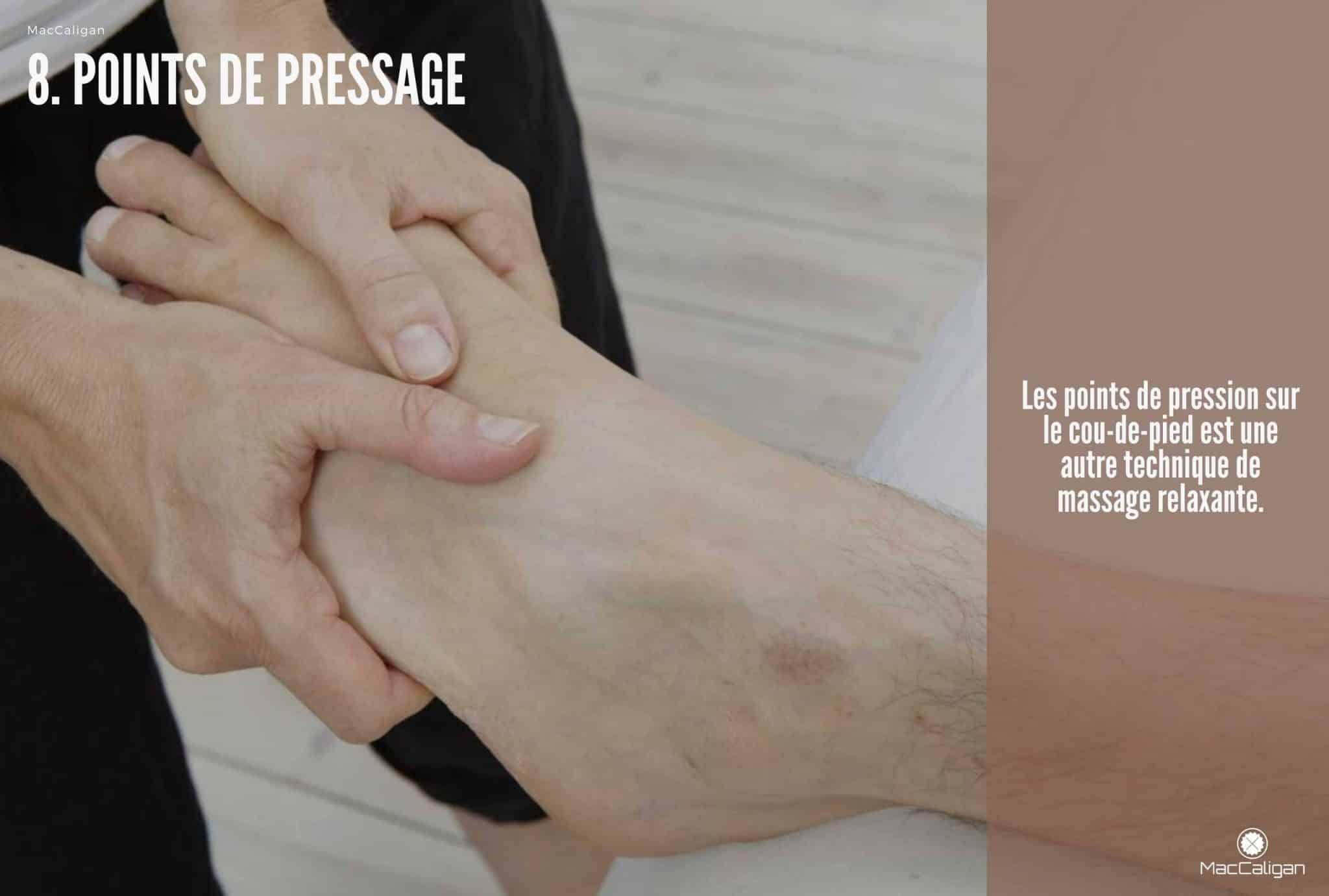 8. POINTS DE PRESSAGE (MASSAGE PIEDS)